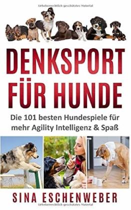 DENKSPORT FÜR HUNDE: Die 101 besten Hundespiele