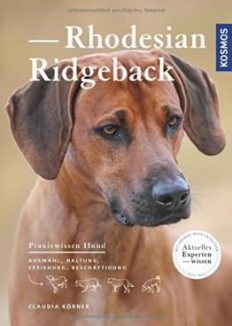 Rhodesian Ridgeback: Auswahl, Haltung, Erziehung, Beschäftigung