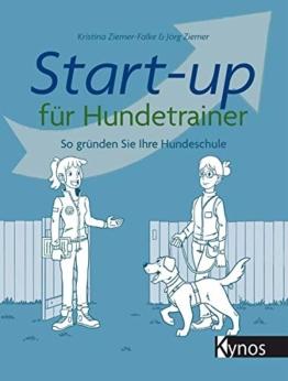 Start-up für Hundetrainer: So gründen Sie Ihre Hundeschule