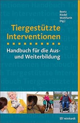Tiergestützte Interventionen: Handbuch für die Aus- und Weiterbildung (mensch & tier)